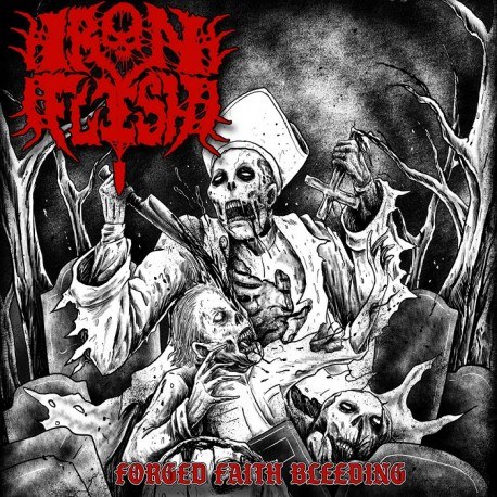 Iron Flesh - Forged Faith Bleeding