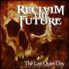 Reclaim the future - The last quiet day