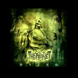 The Prophet - Dying