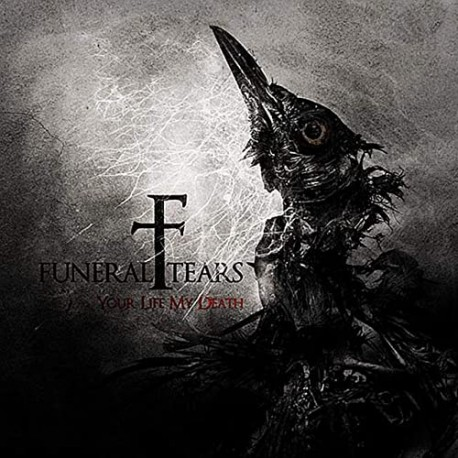 Funeral Tears - Your life My death
