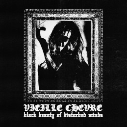 Vieille Chèvre - Black Beauty Of Disturbed Minds